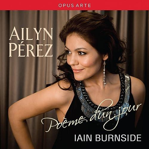 Ailyn Perez: Poeme d'un jour