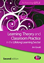 Learning Theory and Classroom Practice in the Lifelong Learning Sector (Achieving QTLS Series Book 1555)