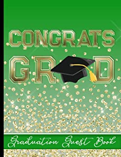 Congrats Grad - Graduation Guest Book: Keepsake For Graduates - Party Guests Sign In and Write Special Messages & Words of Inspiration - Green Background Cover Design - Bonus Gift Log Included