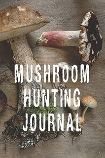Mushroom Hunting Journal: Wild Mushroom Hunter Diary Notebook Gift