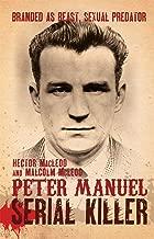 Peter Manuel, Serial Killer
