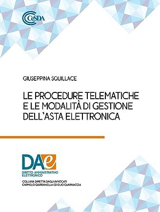 Le Procedure Telematiche e la modalità di gestione dell'Asta elettronica (Diritto Amministrativo Elettronico)