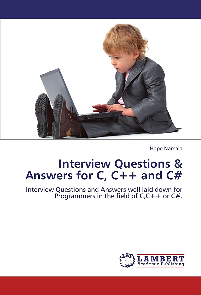Interview Questions & Answers for C, C++ and C#: Interview Questions and Answers well laid down for Programmers in the field of C,C++ or C#.