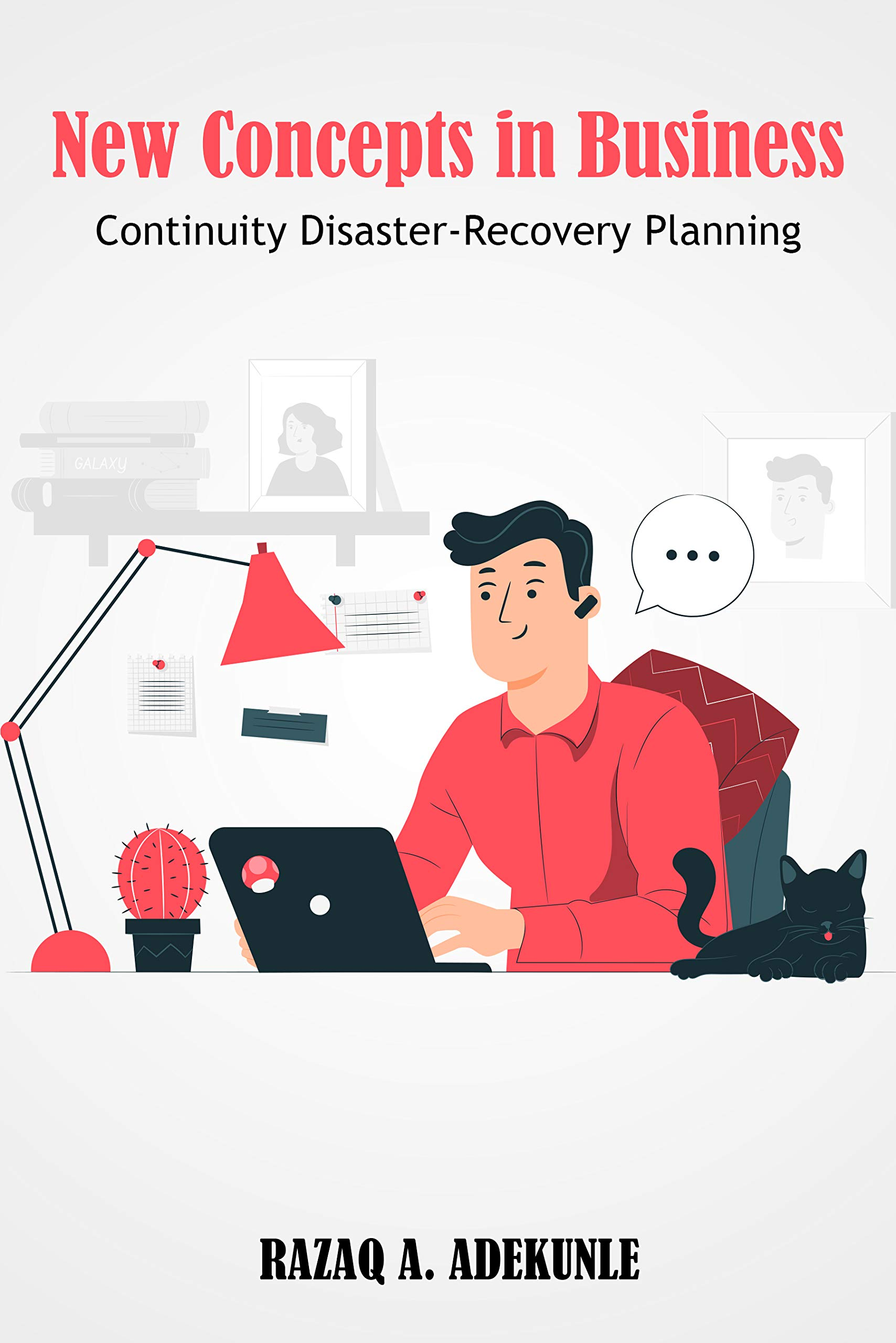 New Concepts in Business: Continuity Disaster-Recovery Planning