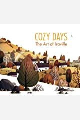 Cozy Days: The Art of Iraville Hardcover