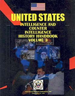 US Intelligence and Counterintelligence History Handbook Vol.3 Cold War Counterintelligence, 1960s,70s,80s, end of 20th Century (World Strategic and Business Information Library)
