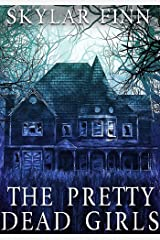 The Pretty Dead Girls: A Riveting Mystery (A Savannah Dufresne Mystery Book 1) Kindle Edition