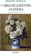 Scaricare Libri Lo sbiancamento dell'anima. Memorie e scritti vari: 1 PDF