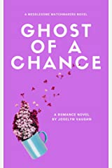 Ghost of a Chance: A Romantic Comedy Kindle Edition