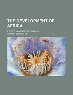 The Development of Africa; A Study in Applied Geography