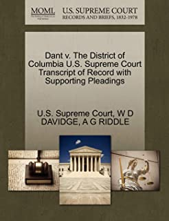 Dant V. the District of Columbia U.S. Supreme Court Transcript of Record with Supporting Pleadings
