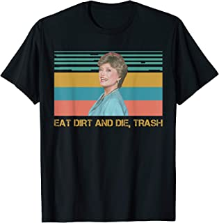 Eat Dirt and Die Trash Funny Love T-Shirt