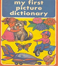 My first picture dictionary. More than 300 words and pictures.