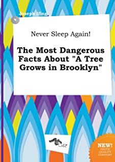 Never Sleep Again! the Most Dangerous Facts about a Tree Grows in Brooklyn
