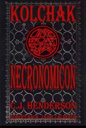 [Kolchak: Necronomicon] (By (artist) Jaime Calderon , By (artist) Robert Hack , Edited by Joe Gentile , By (author) C. J. Henderson) [published: July, 2013]