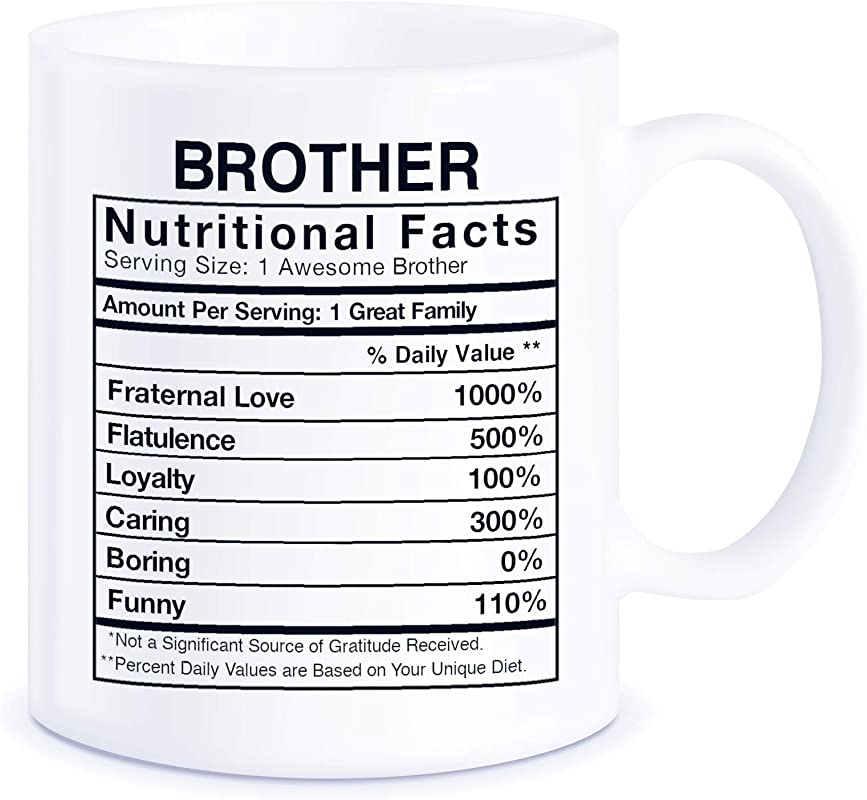 Father S Day Gift For Brothers Brother Nutritional Facts Label World S Best Bro Ever Christmas Birthday Graduation Novelty Gag Gifts Idea For Sibling Ceramic Coffee Mug Tea Cup