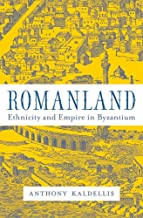 Romanland: Ethnicity and Empire in Byzantium