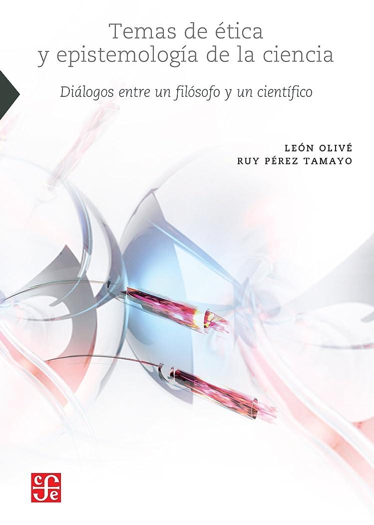 防ぐご近所フリッパーTemas de ética y epistemología de la ciencia (Ciencia, Tecnologia, Sociedad) (Spanish Edition)