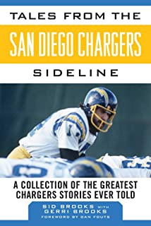 Tales from the San Diego Chargers Sideline: A Collection of the Greatest Chargers Stories Ever Told (Tales from the Team)