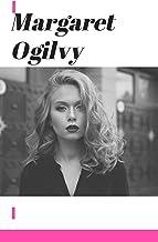 Margaret Ogilvy (English Edition)