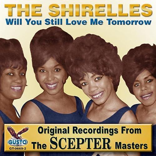 Amazon.com: Will You Still Love Me Tomorrow: The Shirelles: MP3 Downloads
