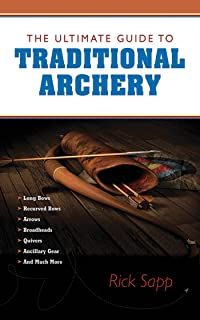 The Ultimate Guide to Traditional Archery (Ultimate Guides)