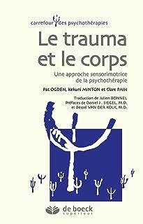 comprar comparacion Le corps et le trauma : Une approche sensorimotrice de la psychothérapie (Carrefour des psychothérapies) (French Edition)