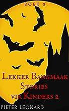 Lekker Bangmaak Stories vir Kinders 2 (Afrikaans Edition)