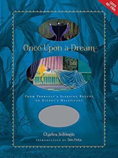 Once Upon a Dream: From Perrault's Sleeping Beauty to Disney's Maleficent (Disney Editions Deluxe (Film))
