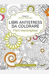 Fiori meravigliosi. Libri antistress da colorare Copertina rigida