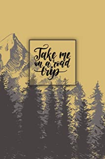 Take Me On A Road Trip: Small Travel Journal Blank Notebook for Women Adults Kids Men Lined Pages (6 x 9 in) Composition Book Planner Traveling Diary