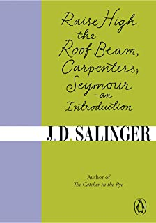 Raise High the Roof Beam, Carpenters; Seymour - an Introduction (English Edition)