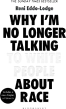 Why I'm No Longer Talking To White People: The #1 Sunday Times Bestseller