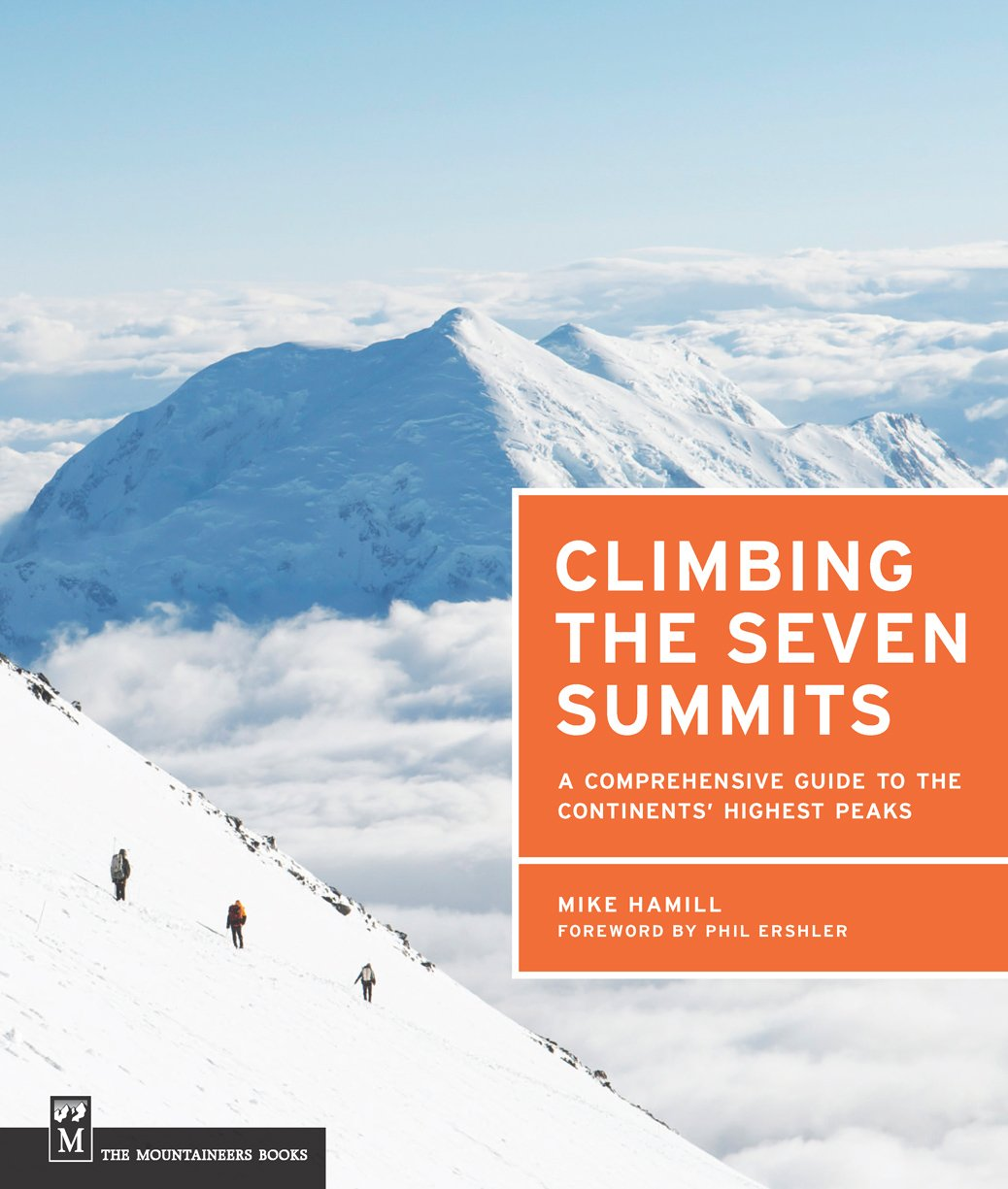 Download Climbing The Seven Summits: A Comprehensive Guide To The Continents' Highest Peaks 