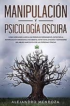 Manipulación y Psicología Oscura: Cómo aprender a leer a