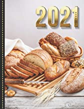 2021 Planner: Fresh Bread Photo - Baker Bakery Theme / Daily Weekly Monthly / Dated 8.5x11 Life Organizer Notebook / 12 Mo...
