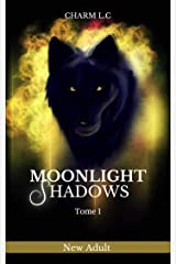 Moonlight Shadows Tome 1 : version New adult Format Kindle