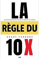 La règle du 10 X (French Edition) Kindle Edition