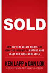 SOLD: How Top Real Estate Agents Are Using The Internet To Capture More Leads And Close More Sales Kindle Edition