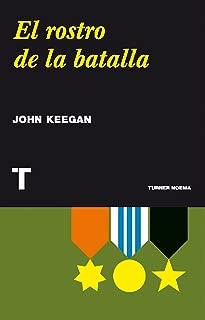 El rostro de la batalla (Noema) (Spanish Edition)