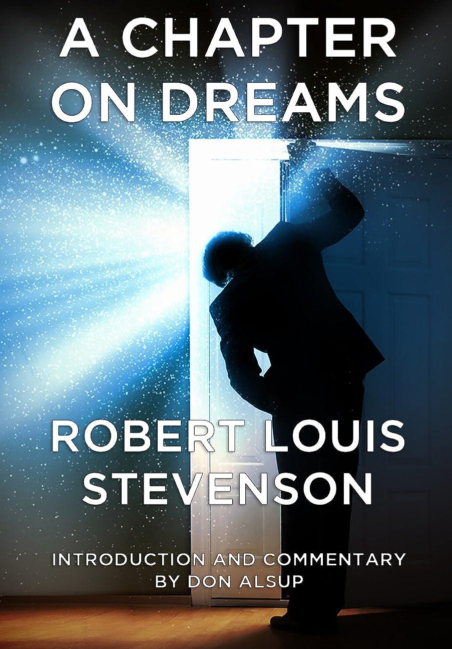 シルク方向売り手A Chapter on Dreams (Annotated) (Musings of Historically Significant Authors) (English Edition)