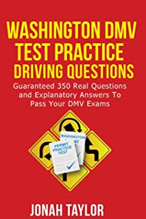 Washington DMV Permit Test Questions And Answers: Over 350 Washington DMV Test Questions and Explanatory Answers with Illustrations