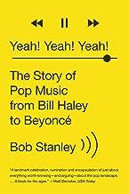 آره آره آره !: داستان موسیقی پاپ از بیل هیلی تا بیانسه