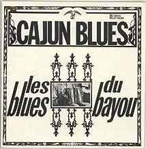 Cajun Blues - Les Blues Du Bayou