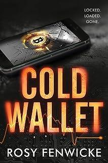 Cold Wallet: Locked. Loaded. Gone.