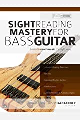 Sight Reading Mastery for Bass Guitar: Learn to read music the right way. (Sight Reading for Modern Instruments Book 2) Kindle Edition