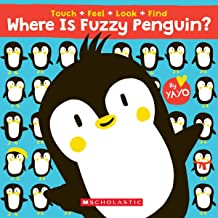 Where is Fuzzy Penguin? A Touch, Feel, Look, and Find Book!: A Touch, Feel, Look, and Find Book