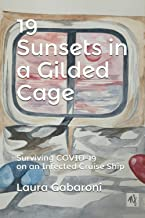 19 Sunsets in a Gilded Cage: Surviving COVID-19 on an Infected Cruise Ship