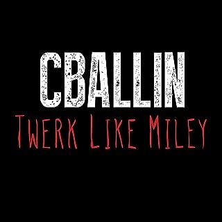 Twerk Like Miley - Single [Explicit]