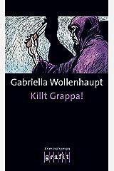 Killt Grappa!: Maria Grappas 7. Fall Kindle Ausgabe